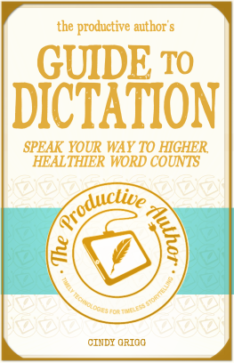 The Productive Authors Guide to Dictation 45