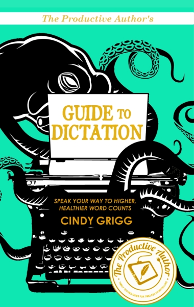 The Productive Authors Guide to Dictation Front Cover 4 by 6 03242016 E 2