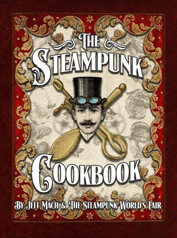 Jeff Mach the-steampunk-cookbook-egregore